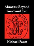 Abraxas: Beyond Good And Evil (The Divine Series Book 10) (English Edition)