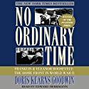 No Ordinary Time: Franklin and Eleanor Roosevelt: The Home Front in World War II (       UNABRIDGED) by Doris Kearns Goodwin Narrated by Nelson Runger