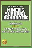 The Blokehead Miner?s Survival Handbook: Unofficial 2015 Box Set Of Minecraft Cheats, Seeds, Redstone, Mods, House and More! (The Blokehead Success Series)