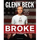 Broke: The Plan to Restore Our Trust, Truth and Treasureby Glenn Beck