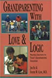 img - for Grandparenting With Love and Logic: Practical Solutions to Today's Grandparenting Challenges [Paperback] [2010] (Author) Jim Fay, Foster W. Cline M.D. book / textbook / text book