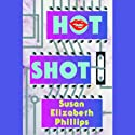 Hot Shot (       UNABRIDGED) by Susan Elizabeth Phillips Narrated by Anna Fields