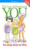 The Care and Keeping of You: The Body Book for Girls (American Girl Library