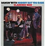 echange, troc Clarence Reid - Dancin' With Nobody But You Babe