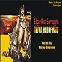 Thuvia, Maid of Mars: Mars Series #4 (       UNABRIDGED) by Edgar Rice Burroughs Narrated by Gene Engene