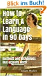 How to Learn A Language in 90 Days: m...