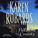 Paradise County (       UNABRIDGED) by Karen Robards Narrated by Vida Vasaitis