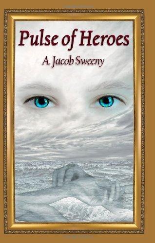 Pulse of Heroes, A. Jacob Sweeny