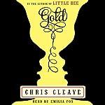 Gold: A Novel | Chris Cleave