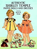 Authentic Shirley Temple Paper Dolls and Dresses (Dover Celebrity Paper Dolls)