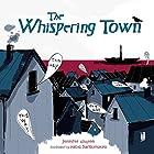 The Whispering Town Hörbuch von Jennifer Elvgren Gesprochen von:  Intuitive