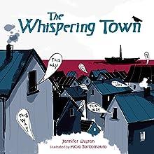 The Whispering Town | Livre audio Auteur(s) : Jennifer Elvgren Narrateur(s) :  Intuitive