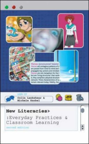 New Literacies: Everyday Practices and Classroom Learning