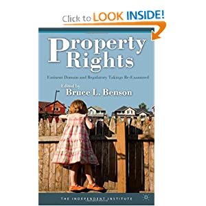 Property Rights: Eminent Domain and Regulatory Takings Re-examined Bruce L. Benson
