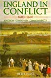 img - for England in Conflict 1603-1660: Kingdom, Community, Commonwealth book / textbook / text book