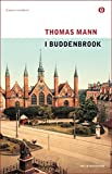 I Buddenbrook: Decadenza di una famiglia (Oscar classici moderni Vol. 80) (Italian Edition)