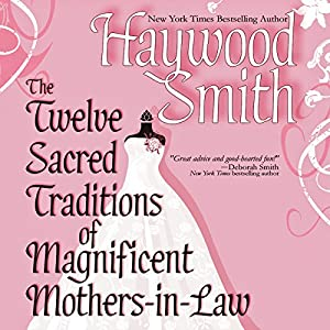 The Twelve Sacred Traditions of Magnificent Mothers-in-Law Audiobook