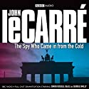 The Spy Who Came in from the Cold (Dramatised) (       UNABRIDGED) by John le Carré Narrated by Simon Russell Beale