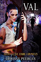Val - Prequel to The Zombie Chronicles (Apocalypse Infection Unleashed Series Book 0) (English Edition)