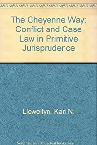 Amazon.com: The Cheyenne Way: Conflict and Case Law in Primitive