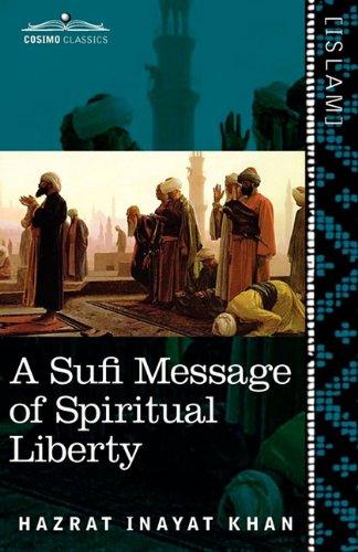A Sufi Message of Spiritual Libery