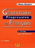 Grammaire progressive du Français : Niveau débutant, avec 440 exercices (1Cédérom)...