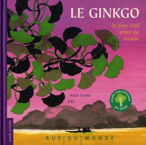ginkgo le plus vieil arbre du monde alain serres zau rue du monde a 271 646 ebay. Black Bedroom Furniture Sets. Home Design Ideas