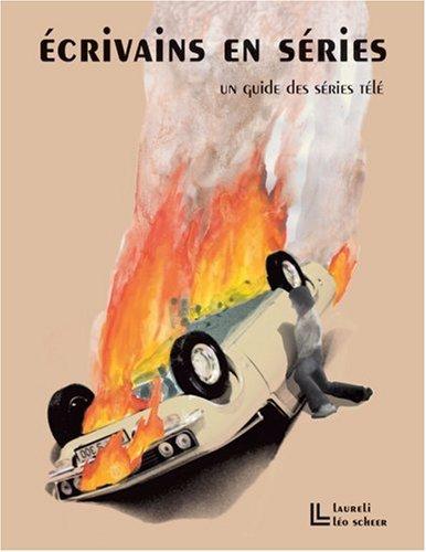 Ecrivains en séries : Un guide des séries télé, 1948-2008