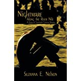 Nightmare Along the River Nile: A Story of Twentieth Century Slaveryby Suzanna E. Nelson