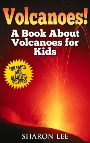 Free Kindle Book : Volcanoes! A Book About Volcanoes for Kids - Fun Facts and Beautiful Pictures