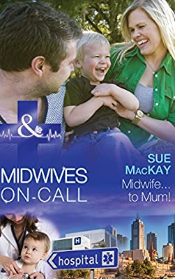 Midwife...to Mum! (Mills & Boon Medical) (Midwives On-Call - Book 5)