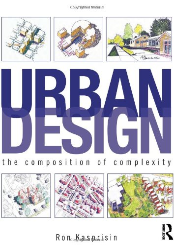 Urban Design: The Composition of Complexity