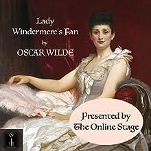 Lady Windermere's Fan Performance by Oscar Wilde Narrated by Noel Badrian, Linda Barrans, Tiffany Halla Colonna, Denis Daly, Amanda Friday, Susan Iannucci, Elizabeth Klett