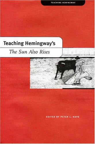 Teaching Hemingway's The Sun Also Rises (Teaching Hemingway Series)