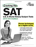 img - for Cracking the SAT U.S. & World History Subject Tests, 2013-2014 Edition (College Test Preparation) book / textbook / text book