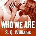 Who We Are: FireNine, Book 2 Audiobook by S. Q. Williams Narrated by Christian Fox, Veronica Meunch