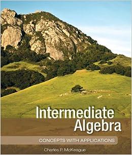 Intermediate Algebra: Charles P. McKeague: 9781936368068: Amazon.com