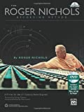 The Roger Nichols Recording Method: A Primer for the 21st Century Audio Engineer (Book & DVD-ROM) (0739095056) by Roger Nichols