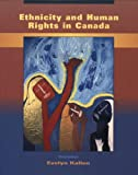 Ethnicity and human rights in Canada : a human rights perspective on ethnicity, racism, and systemic inequality