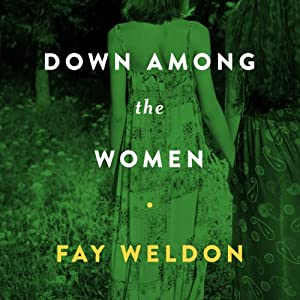 Down Among the Women | [Fay Weldon]