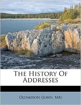 The History Of Addresses: Oldmixon (John Mr ...