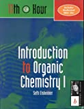 img - for Introduction to Organic Chemistry I: 11th Hour (Eleventh Hour - Boston) by Elsheimer Seth (2000-01-15) Paperback book / textbook / text book