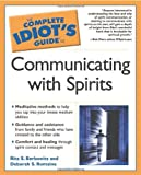 The Complete Idiot's Guide to Communicating With Spirits (Idiot's Guides)
