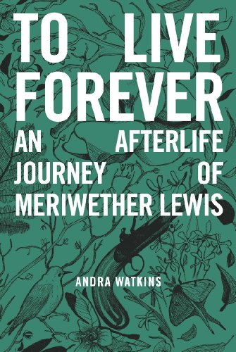 Meriwether Lewis' last hope for redemption lies in helping Em escape to her father in spite of hurdles both physical and spiritual in Andra Watkins' entertaining To Live Forever: An Afterlife Journey of Meriwether Lewis