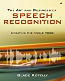 img - for Art and Business of Speech Recognition Creating the Noble Voice by Kotelly, Blade [Addison-Wesley Professional,2003] [Paperback] book / textbook / text book