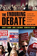 The Enduring Debate Classic and Contemporary Readings in American Politics by David T. Canon