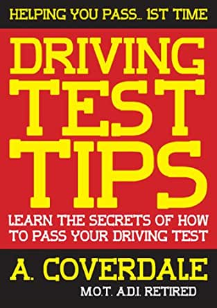 Driving Test Tips: learn the secrets of how to pass your driving test, A Coverdale, eBook ...