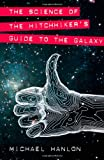The Science of the Hitchhiker&#39;s Guide to the Galaxy