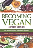 Brenda Davis Becoming Vegan Express: The Everyday Guide to Plant-based Nutrition