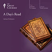 A Day's Read  by  The Great Courses Narrated by Professor Arnold Weinstein, Professor Emily Allen, Professor Grant L. Voth
